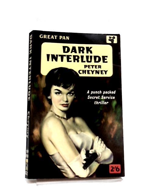 Dark Interlude by Cheyney, Peter