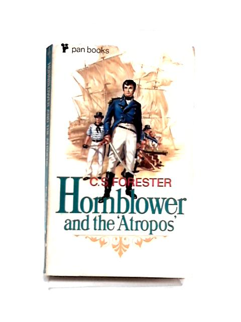 Hornblower and the Atropos by Forester, C.S.