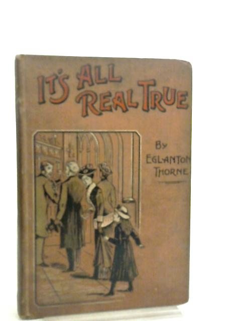 It's All Real True by Eglanton Thorne