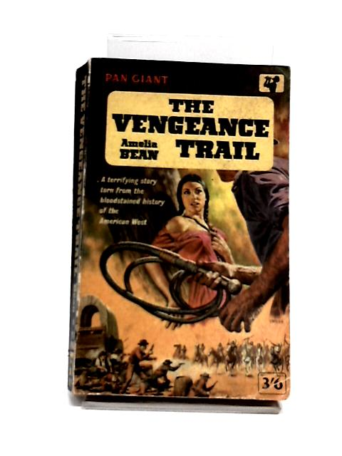 The Vengeance Trail by Bean, Amelia