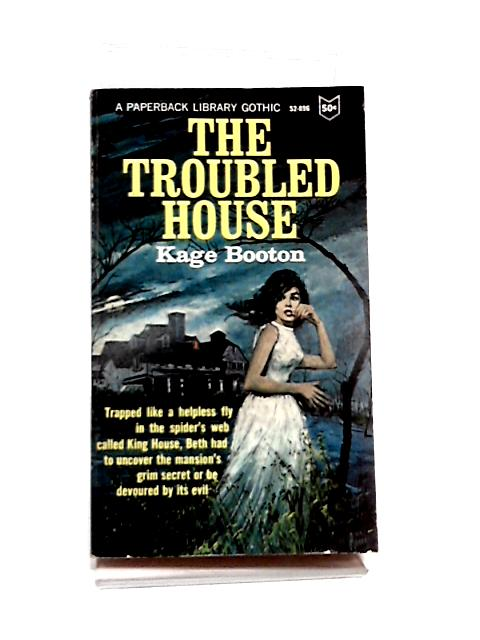 The Troubled House by Kage Booton