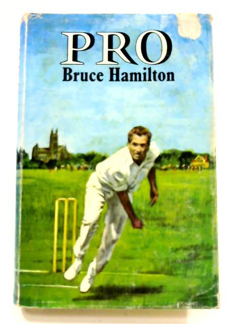 Pro by Bruce Hamilton