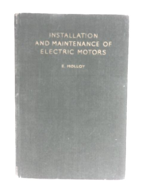 Installation and Maintenance of Electric Motors by Molloy