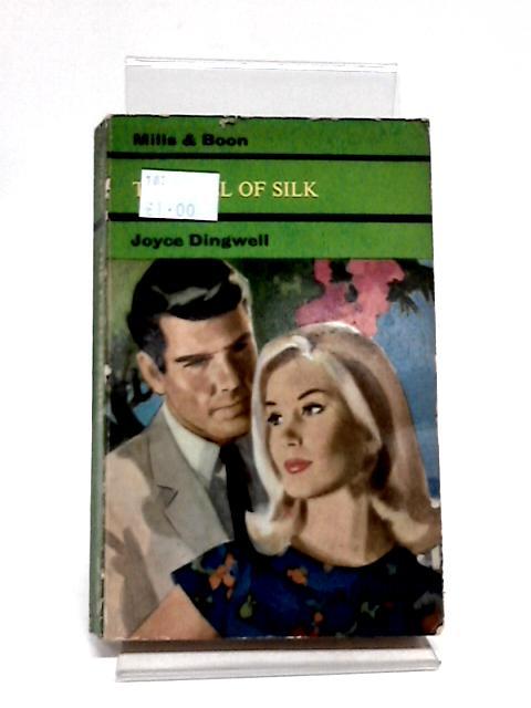 The Feel of Silk By Joyce Dingwell