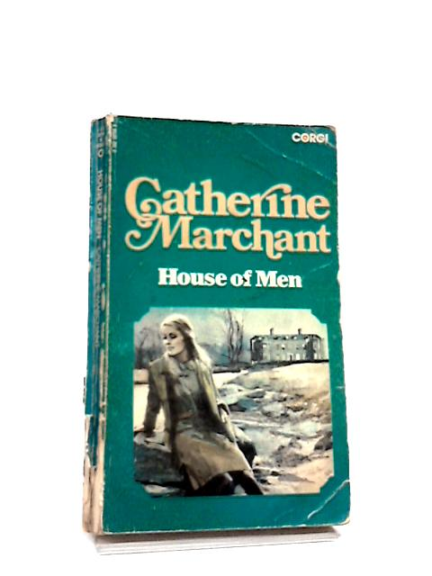 House of Men by Marchant, Catherine