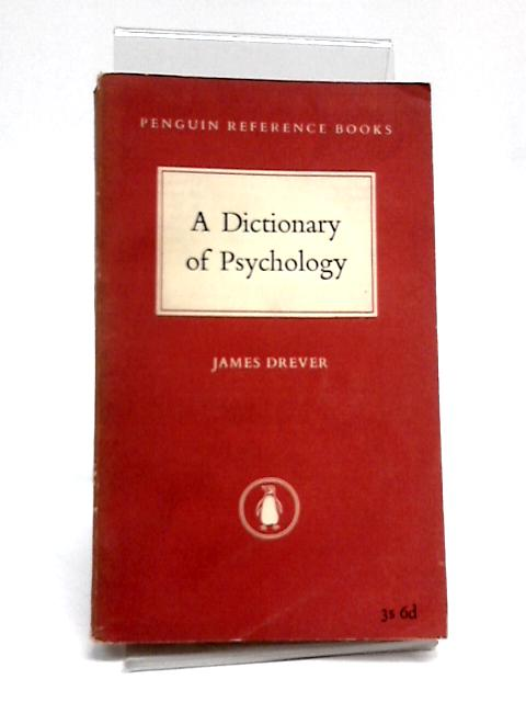 A Dictionary of Psychology by James Drever