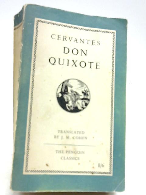Don Quixote. by Cervantes Miguel de Translated by J.M. Cohen