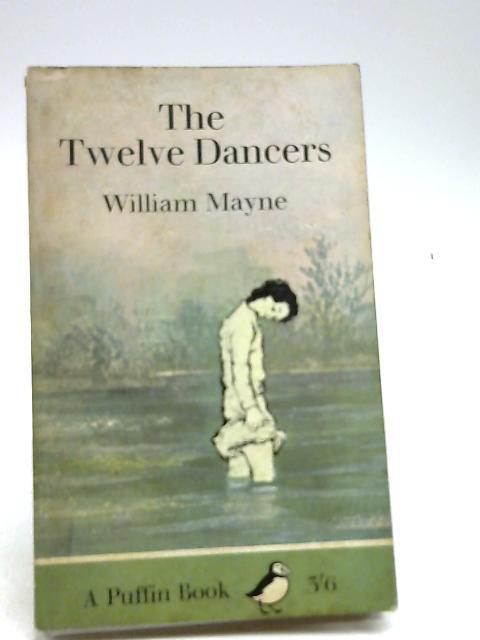 The Twelve Dancers by Mayne, William