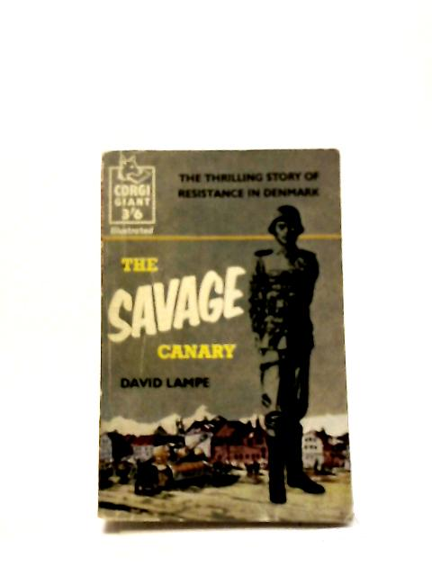 The Savage Canary by David Lampe