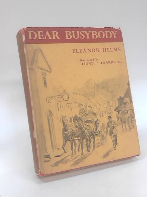 Dear Busybody by Eleanor Edith Helme