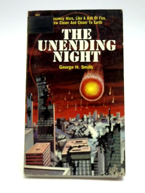 The Unending Night by George h Smith