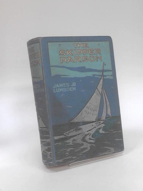 The Skipper Parson: On the Bays and Barrens of Newfoundland by James Lumsden