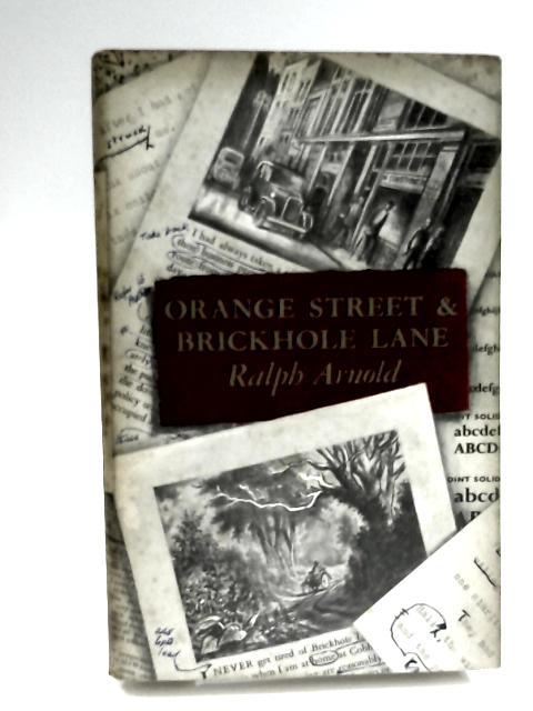 Orange Street & Brickhole Lane by Arnold, Ralph