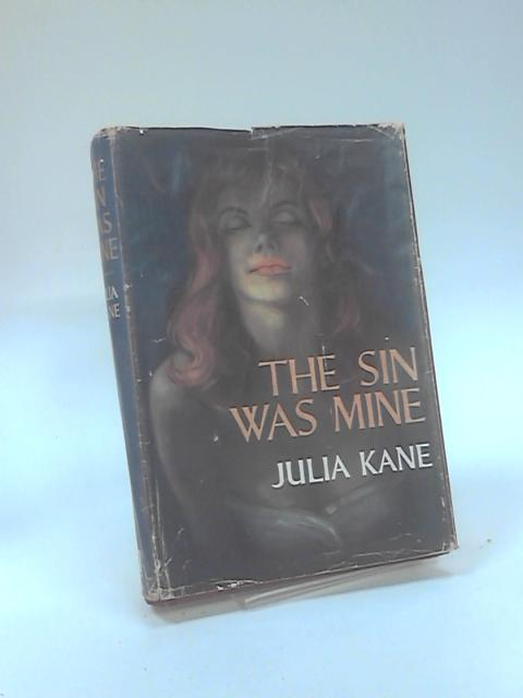 The Sin was Mine by Julia Kane