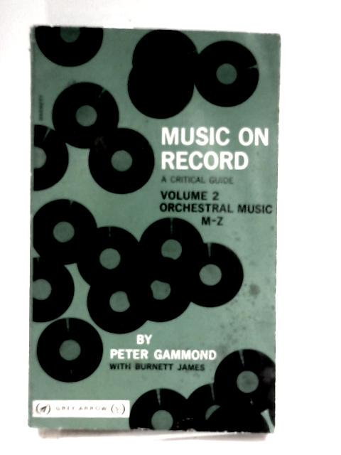 Music On Record Volume 2, Orchestral Music M-Z By Peter Gammond