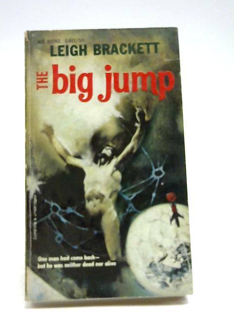 The Big Jump by Brackett, Leigh