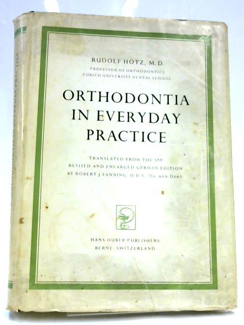 Orthodontia in Everyday Practice by Rudolf Hotz
