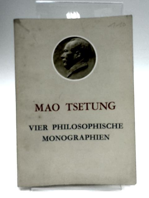 Vier Philosophische Monographien by Mao Testung