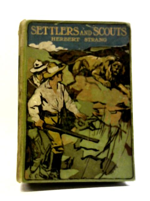 Settlers And scouts by Herbert Strang