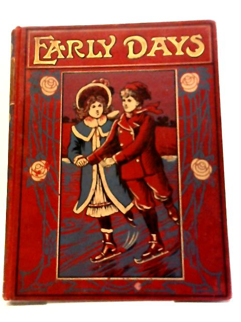 Early Days A Magazine For The Young. Volume for 1907 by Various