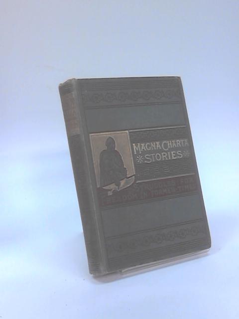 Magna Charta Stories by Arthur Gilman