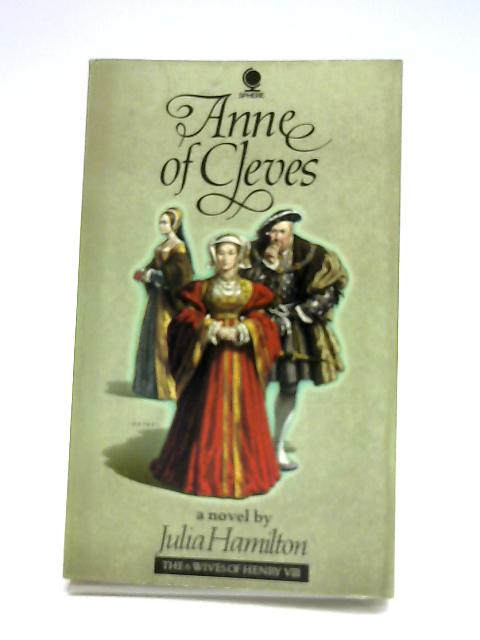 Anne of Cleves (Six Wives of Henry VIII Series) by Hamilton, Julia