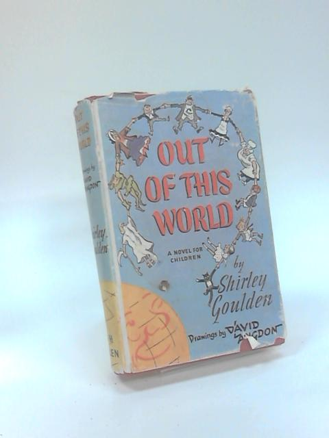 Out of This World!, A Novel for Children by Shirley Goulden