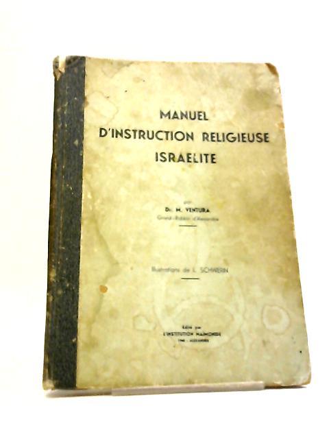 Manuel D'Instruction Religieuse Israelite by M Ventura
