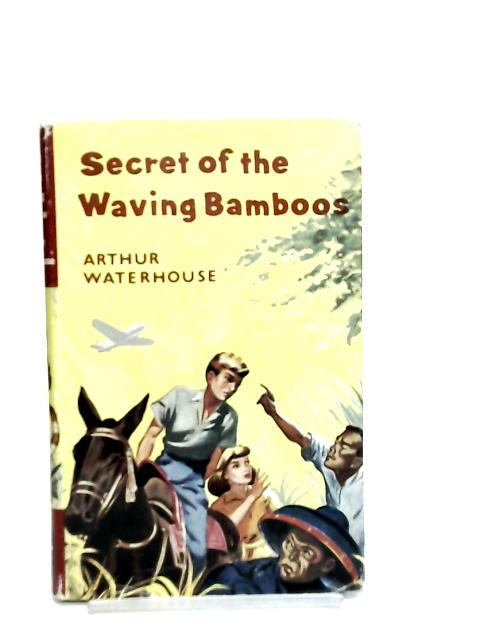 The Secret of the Waving Bamboos by Arthur Waterhouse