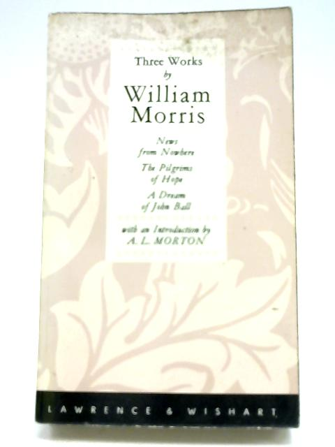 Three Works by William Morris by Morris, William