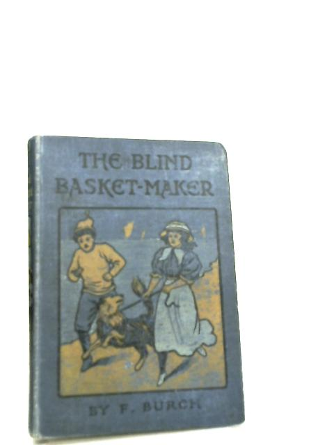 The Blind Basket Maker by Florence E. Burch