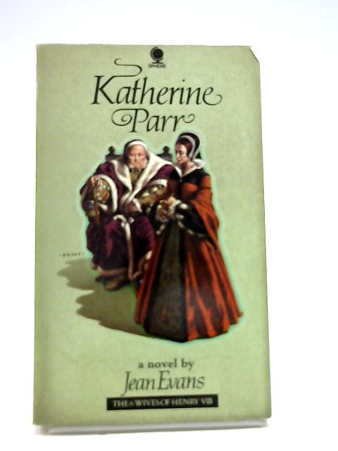 Katherine Parr (Six Wives of Henry VIII Series) by Evans, Jean