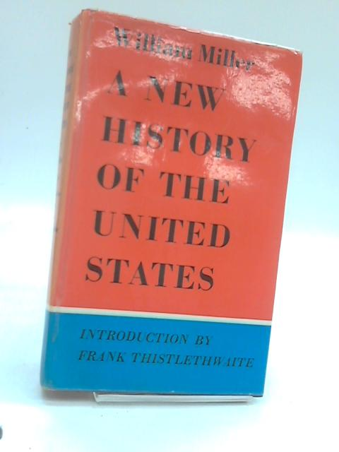 New history of the united states By William miller