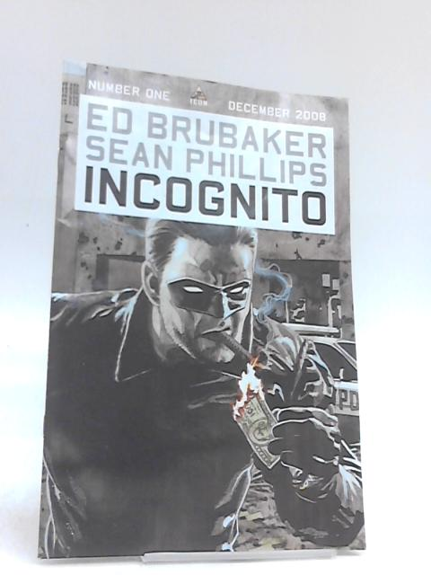 Incognito No. 1 December 2008 by Ed Brubaker & Sean Phillips