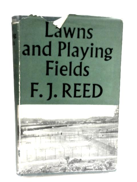 Lawns and Playing Fields by Reed, F J