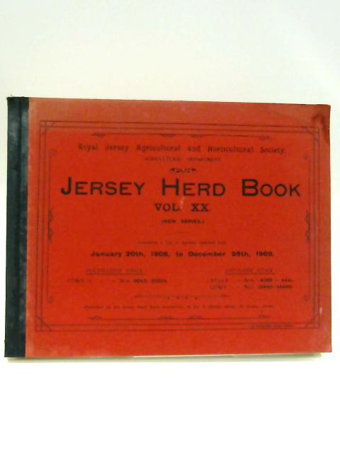 Jersey herd book Vol XX: January 20th 1908 - December 28th 1909 by Unknown