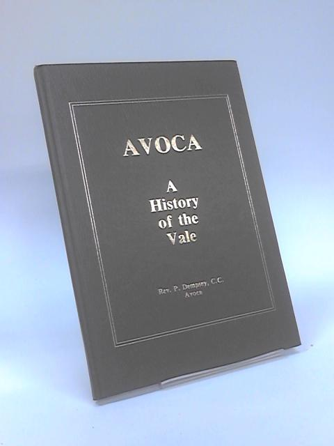 Avoca : A History of the Vale by Rev P Dempsey