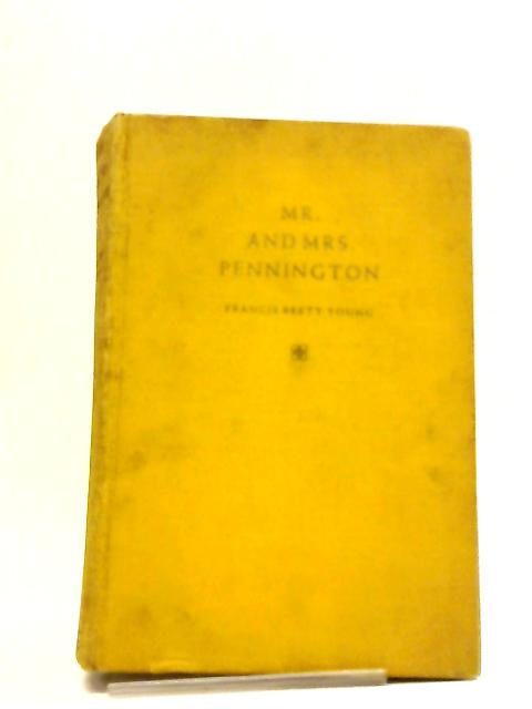 Mr And Mrs Pennington by Francis Brett Young