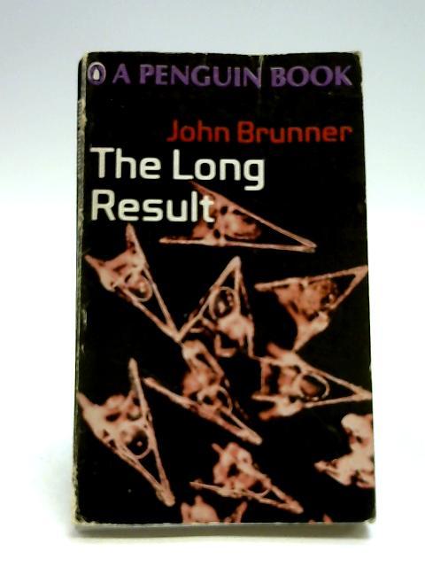 The long result (Penguin Science fiction) by Brunner, John