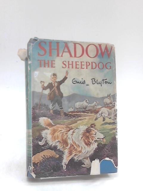 Shadow the Sheepdog by Blyton, Enid