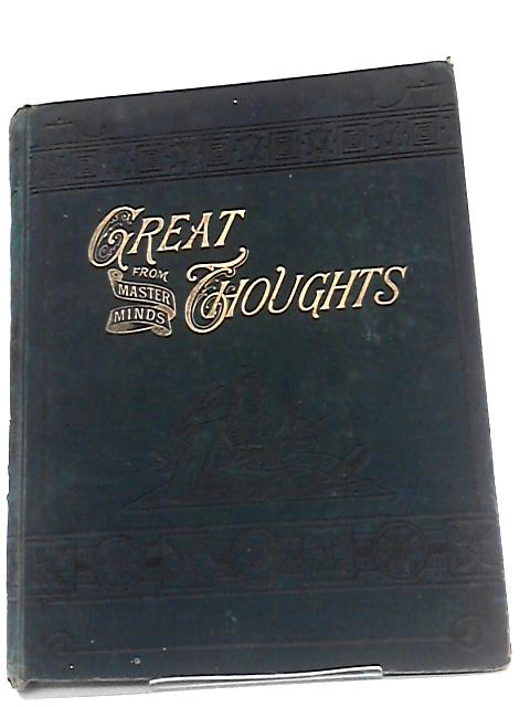 Great Thoughts from Master Minds Volume VIII July to December 1887 by Various