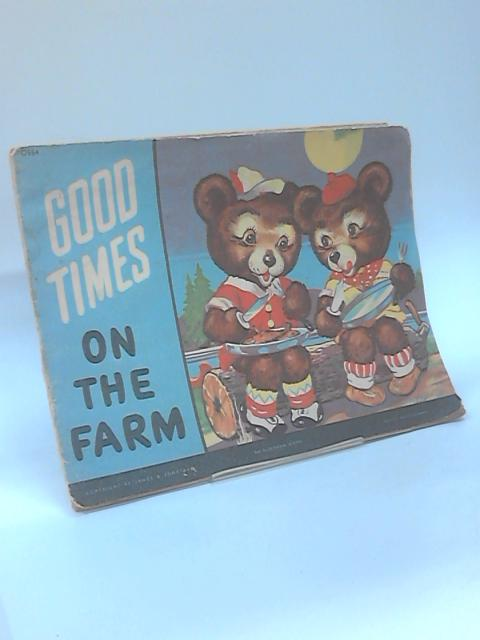 Good Times on The Farm: An Alderman Book by Anon