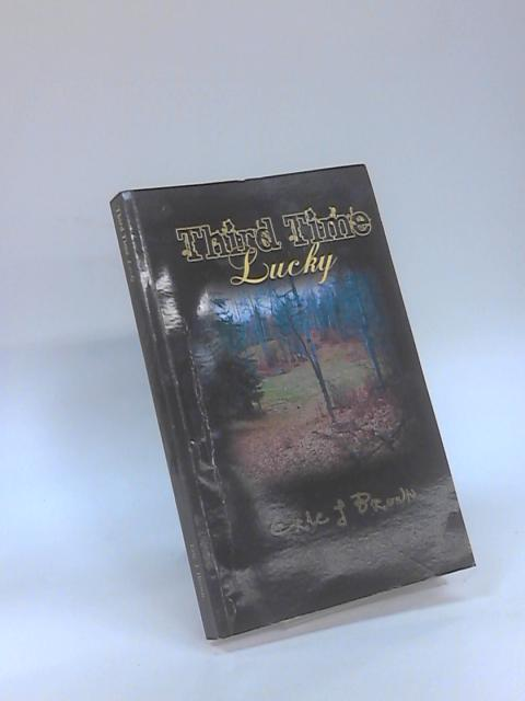 Third Time Lucky by Eric J Brown