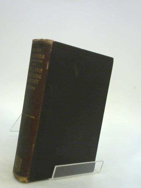 Select Charters and Other Illustrations of English Constitutional History from the Eraliest Times to the Reign of Edward the First by W.Stubbs