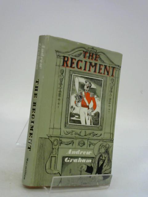The Regiment: a Novel by Andrew Graham