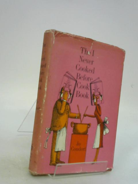 I Never Cooked Before Cook Book by Jo Coudert