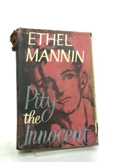 Pity the Innocent by Ethel Mannin