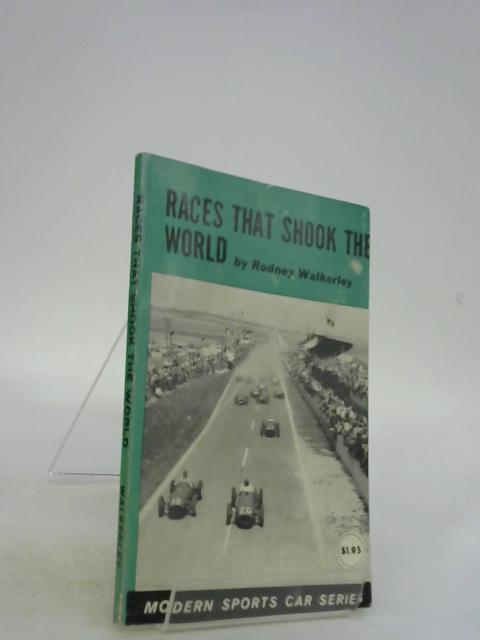Races that shook the world (Modern sports car series) by Walkerley, Rodney Lewis de Burgh