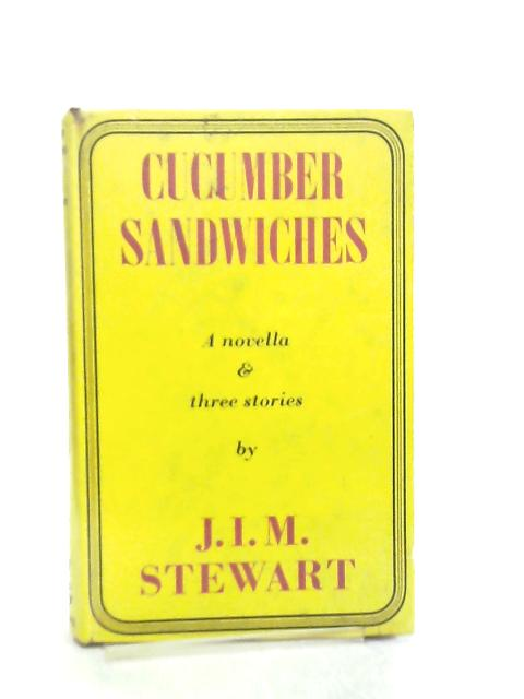 Cucumber Sandwiches and Other Stories by J. I. M. Stewart