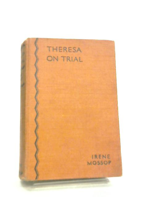 Theresa on Trial by Irene Mossop
